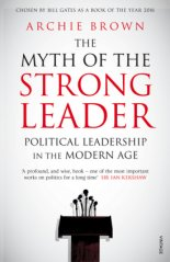 The Myth of the Strong Leader - Archie Brown